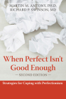 When Perfect Isn't Good Enough: Strategies for Coping with Perfectionism Cover Image