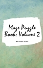 Maze Puzzle Book: Volume 2 (Small Hardcover Puzzle Book for Teens and Adults) Cover Image
