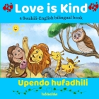 Love is Kind: A Swahili English Bilingual Book Cover Image