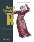 Beyond Spreadsheets with R: A beginner's guide to R and RStudio Cover Image