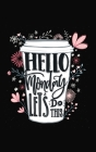 Hello Monday Let's Do This: 2020 Weekly Planner With Positive Affirmations & Notes Pages - 5x8 Small Handy Size - 2020 Pocket Diary - Agenda Plann Cover Image