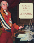 Pictured Politics: Visualizing Colonial History in South American Portrait Collections Cover Image