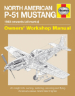 North American P-51 Mustang: 1940 Onwards (all marks) (Owners' Workshop Manual) Cover Image