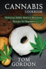 Cannabis Cookbook: Delicious Edible Medical Marijuana Recipes for Beginners Cover Image