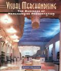 Visual Merchandising: The Business of Merchandise Presentation Cover Image