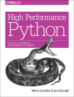 High Performance Python: Practical Performant Programming for Humans Cover Image