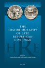 The Historiography of Late Republican Civil War (Historiography of Rome and Its Empire #5) Cover Image