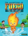 The Adventures of Fuego: The Big Splash Cover Image
