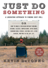 Just Do Something: A Liberating Approach to Finding God's Will Cover Image