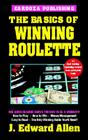 The Basics of Winning Roulette, 4th Edition Cover Image