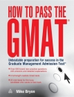 How to Pass the GMAT: Unbeatable Preparation for Success in the Graduate Management Admission Test Cover Image