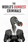 The World's Dumbest Criminals Cover Image