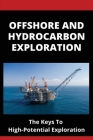 Offshore And Hydrocarbon Exploration: The Keys To High-Potential Exploration: Artificial Lift Methods Cover Image
