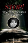 STOP! Sex Trafficking in America: Sex Trafficking is Slavery Cover Image
