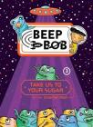 Take Us to Your Sugar (Beep and Bob #3) Cover Image