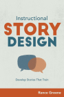 Instructional Story Design: Develop Stories That Train Cover Image