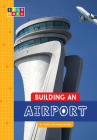 Building an Airport (Sequence Amazing Structures) Cover Image