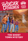 The Ghost Town Mystery (The Boxcar Children Mysteries #71) Cover Image