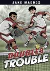 Doubles Trouble (Jake Maddox Sports Stories) Cover Image