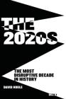 The 2020s: The Most Disruptive Decade in History Book 1 Cover Image