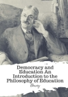 Democracy and Education An Introduction to the Philosophy of Education Cover Image