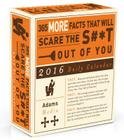 365 Facts That Will Scare the S#*t Out of You 2016 Daily Calendar Cover Image