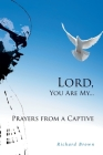 LORD, You Are My...Prayers from a Captive Cover Image