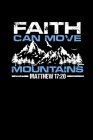 Faith Can Move Mountains: Portable Christian Notebook: 6