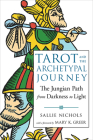 Tarot and the Archetypal Journey: The Jungian Path from Darkness to Light Cover Image