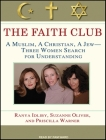 The Faith Club: A Muslim, a Christian, a Jew--Three Women Search for Understanding Cover Image