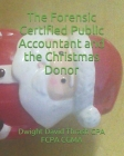 The Forensic Certified Public Accountant and the Christmas Donor Cover Image
