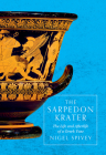 The Sarpedon Krater: The Life and Afterlife of a Greek Vase Cover Image