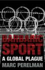 Barbaric Sport: A Global Plague Cover Image