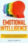 Emotional Intelligence: Improve Your Social Skills & Relationships, Achieve Self Awareness & Self Management, Boost Your EQ and Control Your E Cover Image