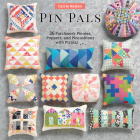 Pin Pals: 40 Patchwork Pinnies, Poppets, and Pincushions with Pizzazz Cover Image