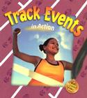 Track Events in Action (Sports in Action) Cover Image
