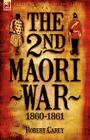 The 2nd Maori War: 1860-1861 Cover Image
