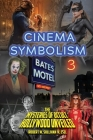 Cinema Symbolism 3: The Mysteries of Occult Hollywood Unveiled Cover Image