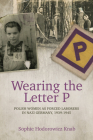 Wearing the Letter P: Polish Women as Forced Laborers in Nazi Germany, 1939-1945 Cover Image
