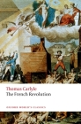 The French Revolution (Oxford World's Classics) Cover Image