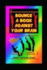 Bounce a Book Against Your Brain Cover Image