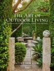 The Art of Outdoor Living: Gardens for Entertaining Family and Friends Cover Image
