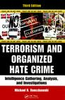Terrorism and Organized Hate Crime: Intelligence Gathering, Analysis and Investigations, Third Edition Cover Image