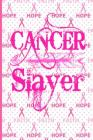 Cancer Slayer: Cancer Gifts For Women Breast Cancer Gifts To Write In For Best Mom to Beat Cancer Hope Design Boho Arrow & Hot Pink R Cover Image