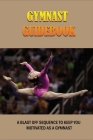 Gymnast Guidebook: A Blast Off Sequence To Keep You Motivated As A Gymnast: Children'S Gymnastics Books Kindle Store Cover Image
