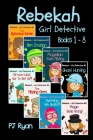 Rebekah - Girl Detective Books 1-8: Fun Short Story Mysteries for Children Ages 9-12 (The Mysterious Garden, Alien Invasion, Magellan Goes Missing, Gh Cover Image