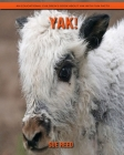 Yak! An Educational Children's Book about Yak with Fun Facts Cover Image
