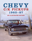 Chevy C/K Pickups 1960-87: An illustrated History Cover Image
