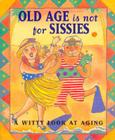Old Age Is Not for Sissies Cover Image