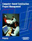 Computer-Based Construction Project Management [With CDROM] Cover Image
